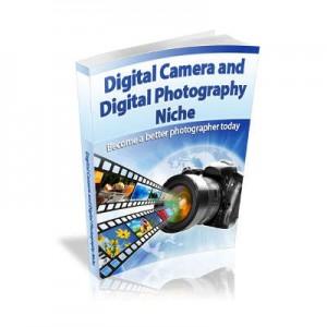 Digital Camera and Digital Photography Niche