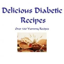 Delicious Diabetic Recipes - Over 500 Yummy Recipes