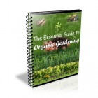 The Essential Guide to Organic Gardening.